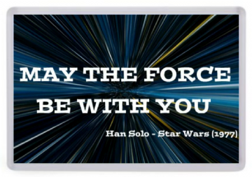 Star Wars (Quote) Fridge Magnet. May the Force be With You. Han Solo